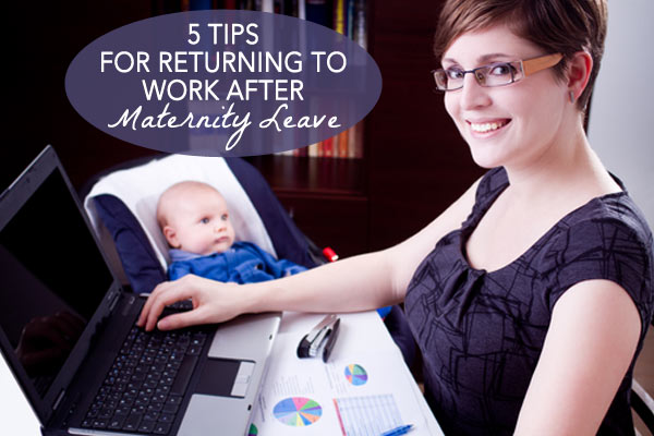 5-Tips-for-Returning-to-Work-After-Maternity-Leave