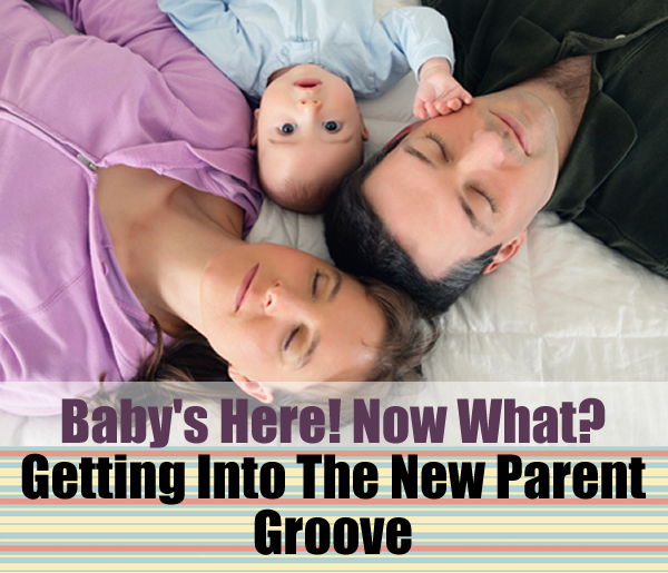 Getting Into The New Parent Groove