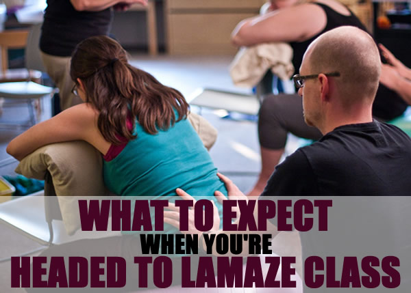 What to Expect When You're…Headed to Lamaze Class
