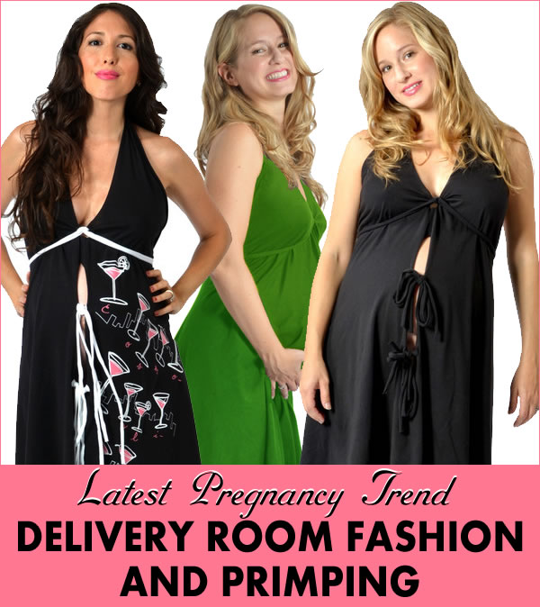 Delivery Room Fashion & Primping