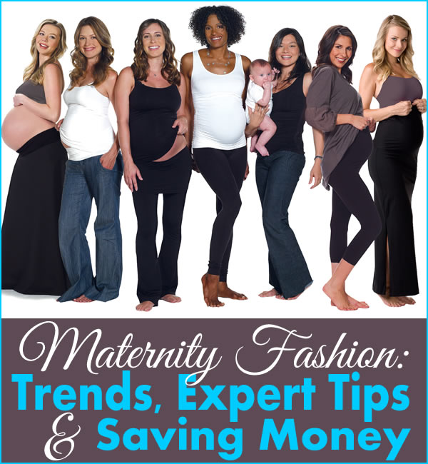 Maternity Fashion Trends Tips Money Saving Tricks